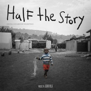 Half The Story (Original Documentary Soundtrack)