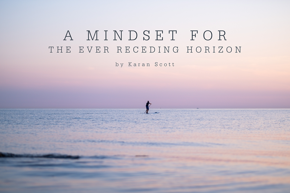 A Mindset for the Ever Receding Horizon