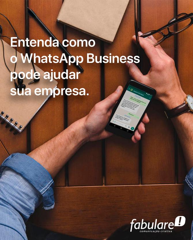 Entenda como o WhatsApp Business pode ajudar sua empresa