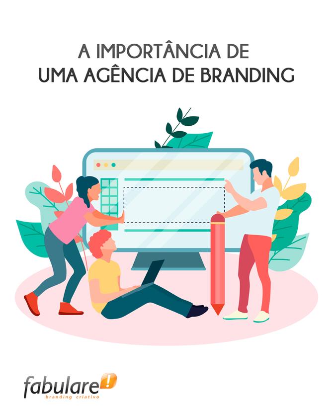 A importância de uma agência de branding