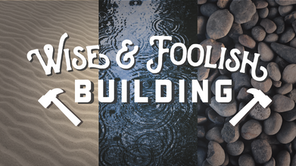Wise and Foolish Building