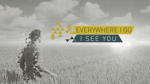 Everywhere I Go I See You.png