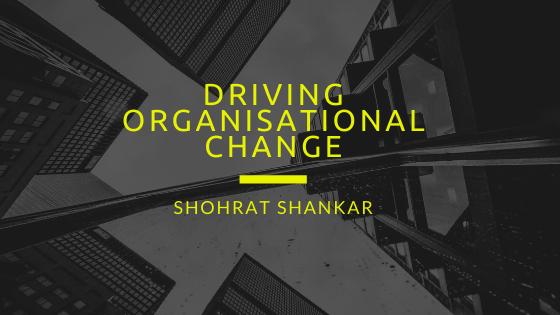 Driving Organisational Change