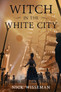 New Release: Witch in the White City