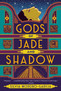 Book Review: Gods of Jade and Shadow, by Silvia Moreno-Garcia