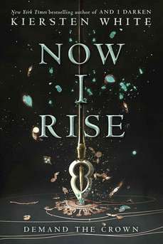 Book Review: Now I Rise, by Kiersten White
