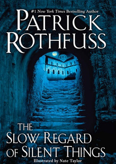 Book Review: The Slow Regard of Silent Things, by Patrick Rothfuss