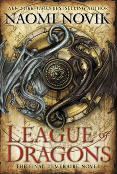 Book Review: League of Dragons, by Naomi Novik
