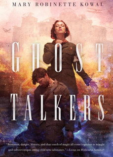 Book Review: Ghost Talkers, by Mary Robinette Kowal