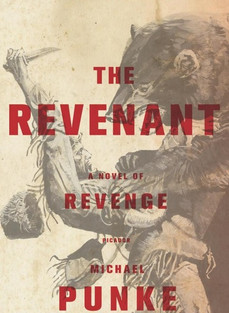 Book Review: The Revenant, by Michael Punke