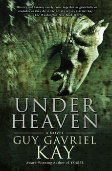 Book Review: Under Heaven, by Guy Gavriel Kay