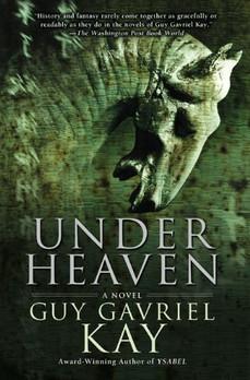 Book Review: Under Heaven, by Guy Gavriel Kay