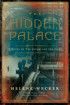 Book Review: The Hidden Palace, by Helene Wecker