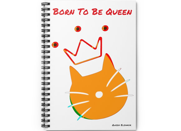 born to be queen | Spiral Notebook - Ruled Line