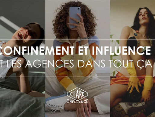 Confinement et influence : Et les agences dans tout ça ?