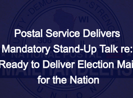Postal Service Delivers Mandatory Stand-Up Talk re: Ready to Deliver Election Mail for the Nation