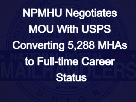 NPMHU Negotiates MOU With USPS Converting 5,288 MHAs to Full-time Career Status