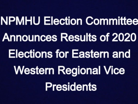 NPMHU Election Committee Announces Results of 2020 Elections for Eastern and Western Regional Vice P