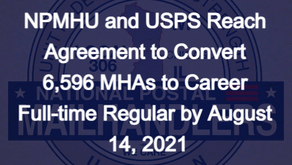 NPMHU and USPS Reach Agreement to Convert 6,596 MHAs to Career Full-time Regular by August 14, 2021