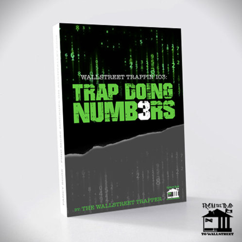 Wallstreet Trappin 103: Trap Doing Numbers