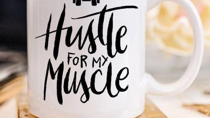Weight Lifting Coffee Mug, Hustle For The Muscle,