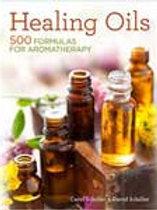 Healing Oils 500 Formulas for Aromatherapy