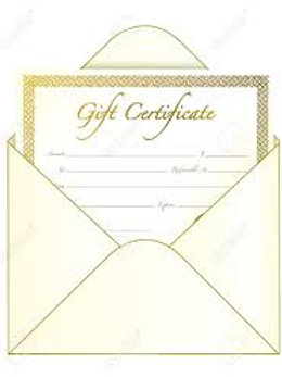 GIFTS CERTIFICATES $15,$25,$50 & UP
