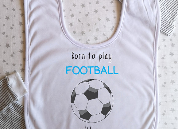 Personalised Baby Bib Born To Play Football With