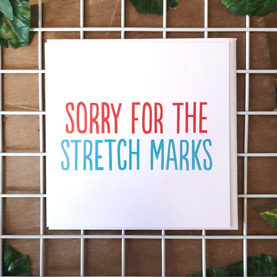 'Sorry for the Stretch Marks ' Mother's Day Card Square