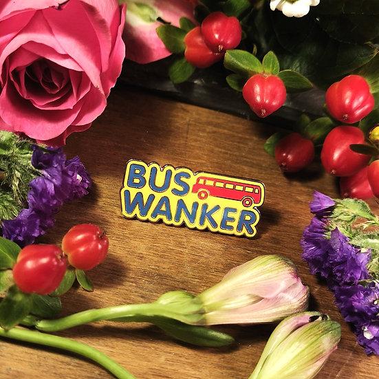 Bus W*nker Pin Badge