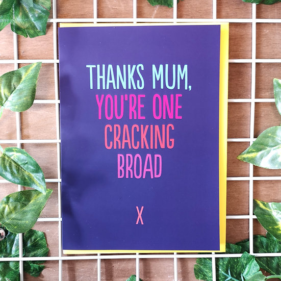'You're One Cracking Broad' Mother's Day Card