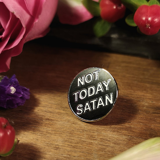 Not Today Satan Pin Badge