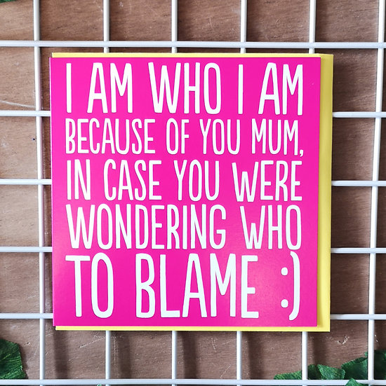 'I Am Who I Am' Mother's Day Card Square