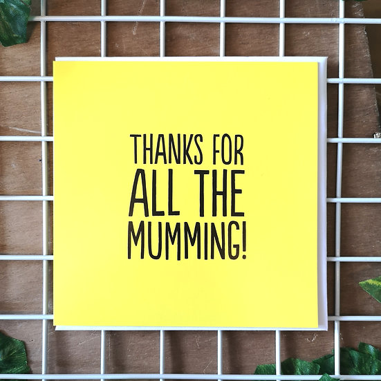 'Thanks For All The Mumming!' Mother's Day Card Square