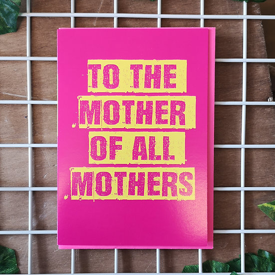 To the Mother of all Mothers!' Mother's Day Card