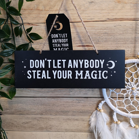 'Don't LetThem Steal Your Magic' Hanging Sign Plaque