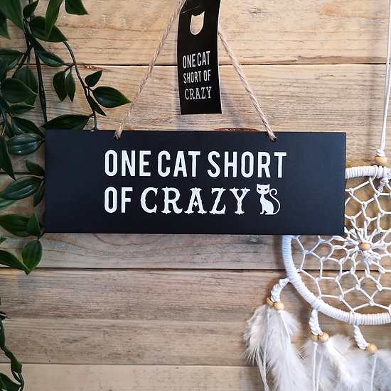 'One Cat Short of Crazy' Hanging Sign Plaque
