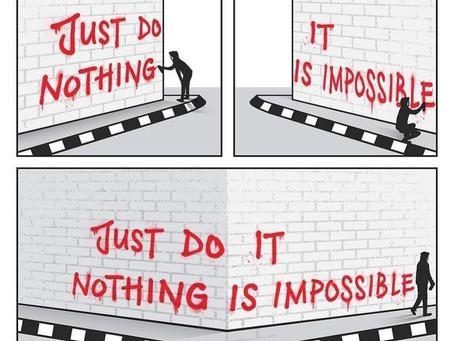 Unmögliches wird sofort erledigt, Wunder dauern etwas länger …