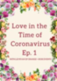 Love in the time of coronavirus Ep 1 por