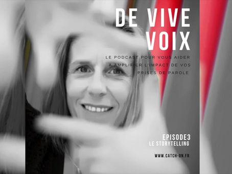 """Podcast """"De Vive Voix"""" - Le Storytelling"""