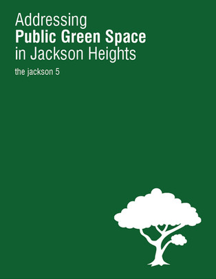 Addressing Public Green Space in Jackson Heights. 2017