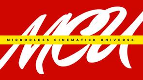 MCU:ミラーレス・シネマティック・ユニバース