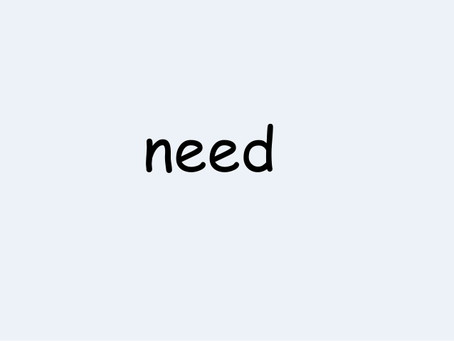 ASK FOR A NEED, NOT A GIFT