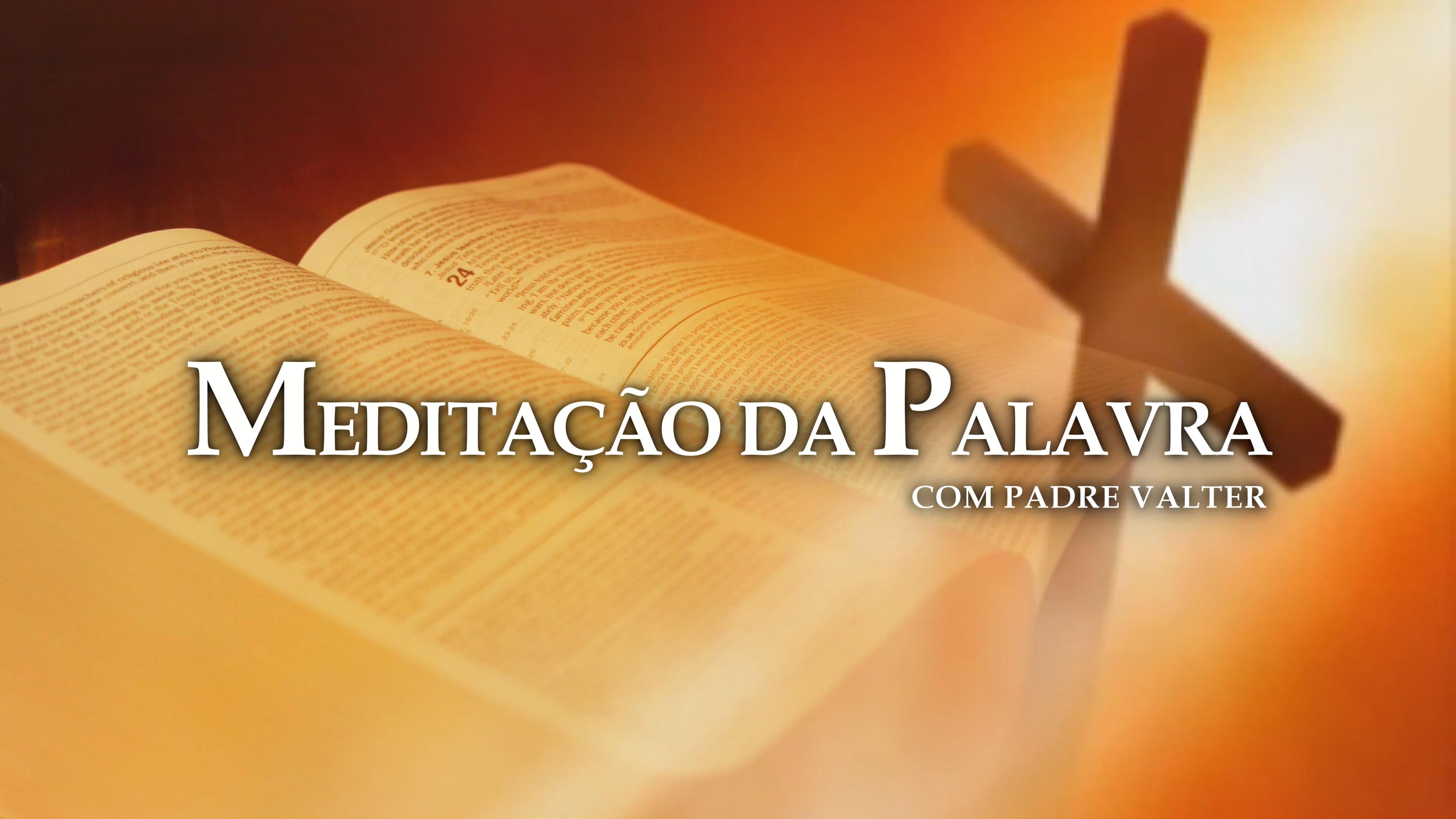 MEDITAÇÃO DA PALAVRA