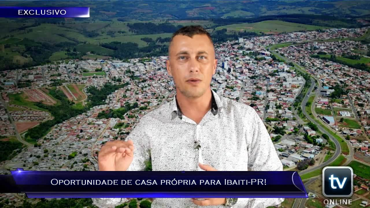 TV Online Informa - Oportunidade de casa própria para Ibaiti-PR!