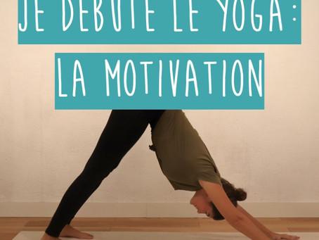Je débute le yoga: la motivation