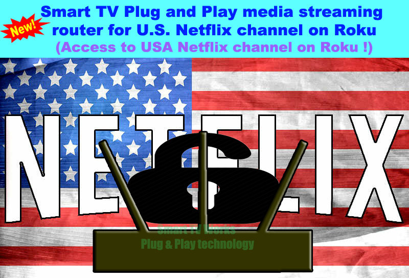 Smart TV Plug and Play media streaming router for Roku US Netflix Channel