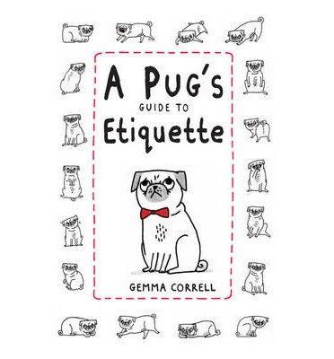 A Pugs Guide to Etiquette Book