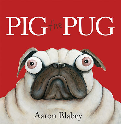 Pig the Pug - Book by Aaron Blabey