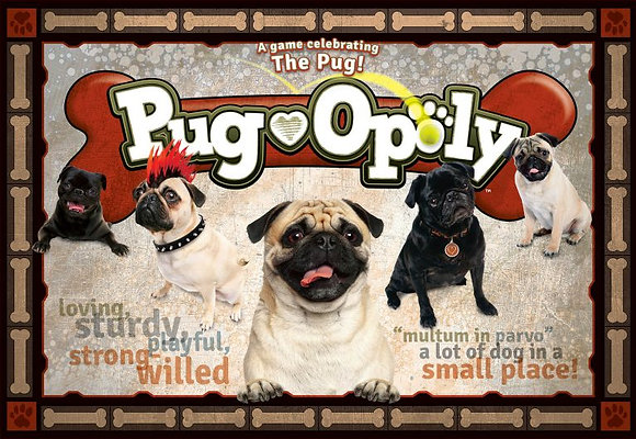 Pug-opoly Board Game (Pugopoly = Pug Monopoly Games)